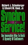 Synchroservice! The Innovative Way to Build a Dynasty of Customers