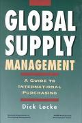 Global Supply Management A Guide to International Purchasing