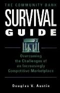 The Community Bank Survival Guide: Overcoming the Challenges of an Increasingly Competitive ...