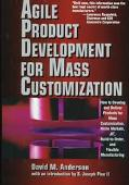 Agile Product Devevelopment for Mass Customizatiom: How to Develop and Deliver Products for ...