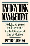 Energy Risk Management Hedging Strategies and Instruments for the International Energy Markets