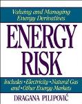 Energy Risk Valuing and Managing Energy Derivatives