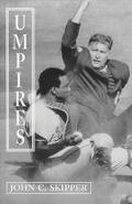 Umpires Classic Baseball Stories from the Men Who Made the Calls