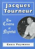 Jacques Tourneur The Cinema of Nightfall