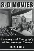 3-D Movies A History and Filmography of Stereoscopic Cinema