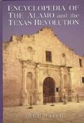 Encyclopedia of the Alamo and the Texas Revolution