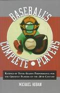 Baseball's Complete Players Ratings of Total-Season Performance for the Greatest Players of ...