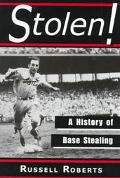 Stolen! A History of Base Stealing