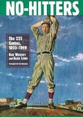 No-Hitters The 225 Games, 1893-1999