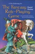Fantasy Role Playing Game The New Performing Art of Fantasy Role-Playing Games