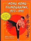 Hong Kong Filmography, 1977-1997 A Complete Reference to 1,100 Films Produced by British Hon...