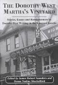 Dorothy West Marthas Vineyard Stories, Essays and Reminiscences by Dorothy West Writing in t...