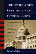 United States Constitution and Citizens' Rights The Interpretation and Mis-Interpretation of...