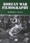 Korean War Filmography 91 English Language Features Through 2000