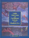Latin American and Caribbean Artists of the Modern Era A Biographical Dictionary of More Tha...