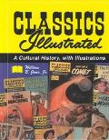 Classics Illustrated A Cultural History, With Illustrations