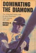 Dominating the Diamond The 19 Baseball Teams With the Most Dominant Single Seasons, 1901-2000