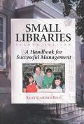 Small Libraries A Handbook for Successful Management