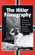 Hitler Filmography Worldwide Feature Film and Television Miniseries Portrayals, 1940 Through...