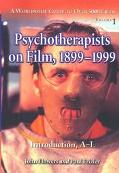 Psychotherapists on Film, 1899-1999 A Worldwide Guide to over 5000 Films