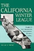 California Winter League America's First Integrated Professional Baseball League