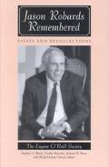 Jason Robards Remembered Essays and Recollections