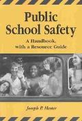 Public School Safety A Handbook With a Resource Guide