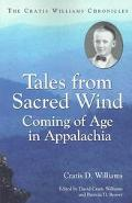 Tales from Sacred Wind Coming of Age in Appalachia. the Cratis Williams Chronicles.