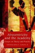 Afrocentricity and the Academy Essays on Theory and Practice