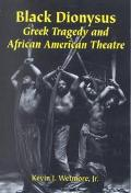 Black Dionysus Greek Tragedy and African American Theatre