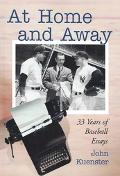 At Home and Away 33 Years of Baseball Essays