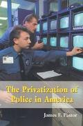 Privatization of Police in America An Analysis and Case Study