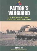 Patton's Vanguard The United States Army Fourth Armored Division