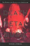 Death Metal Music The Passion and Politics of a Subculture