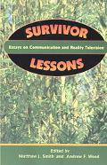 Survivor Lessons Essays on Communication and Reality Television
