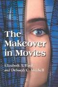 Makeover in Movies Before and After in Hollywood Films, 1941-2002
