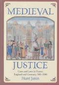 Medieval Justice Cases and Laws in France, England and Germany, 500-1500