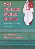 College World Series A Baseball History, 1947-2003