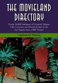 Movieland Directory Nearly 30,000 Addresses of Celebrity Homes, Film Locations and Historica...