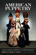 American Puppetry Collections, History and Performance