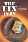 Fix Is in A History of Baseball Gambling and Game Fixing Scandals
