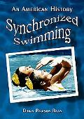 Synchronized Swimming An American History