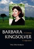Barbara Kingsolver A Literary Companion