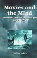 Movies and the Mind Theories Of The Great Psychoanalysts Applied to Film