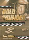 Gold Thunder Autobiography Of A Nascar Champion
