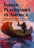 Indian Placenames In America Volume 2 Mountains, Canyons, Rivers, Lakes, Creeks, Forests, An...