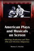 American Plays And Musicals On Screen 650 Stage Productions And Their Film And Televison Ada...