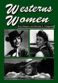 Westerns Women Interviews With 50 Leading Ladies Of Movie And Television Westerns From The 1...