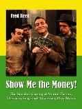 Show Me The Money! The Standard Catalog of Motion Picture, Television, Stage and Advertising...