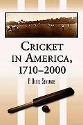 Cricket In America, 1710-2000